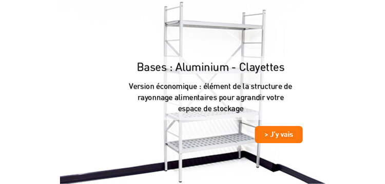 Rayonnage alimentaire aluminium anodise et Clayettes plastiques